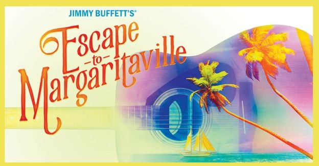 Jimmy Buffett's Escape to Margaritaville at Kravis Center, West Palm Beach, S FL Jan 5-10, 2021. Buy Tickets on WestPalmBeach.com