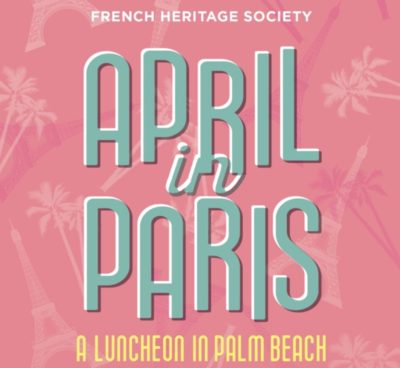 French Heritage Society: April in Paris Luncheon, Palm Beach