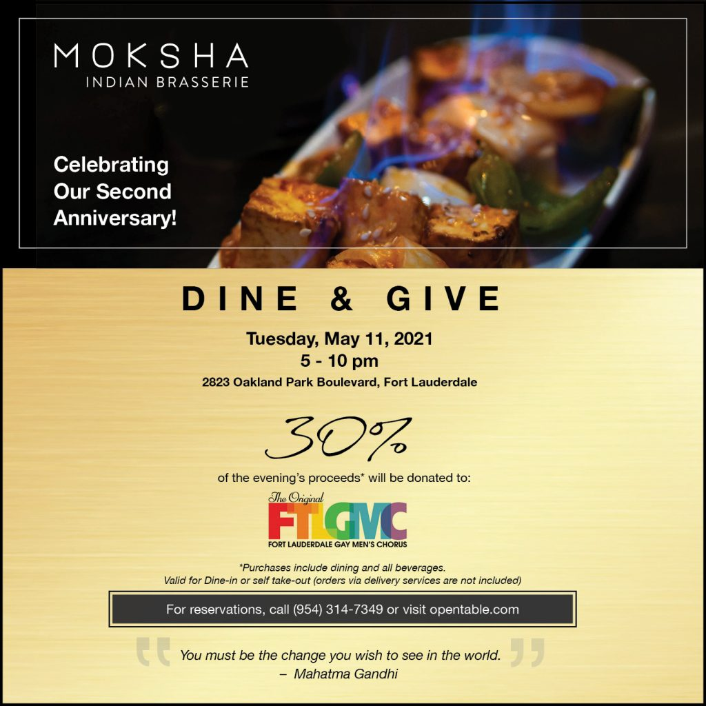 "MOKSHA Indian Brasserie Second Anniversary ""Dine & Give"" Series; May 11 to Benefit Fort Lauderdale Gay Men's Chorus. Fort Lauderdale, South FL"