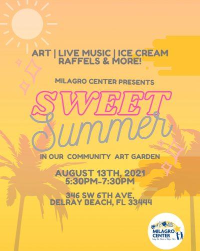 Sweet Summer at Milagro Center Community Art Garden, Delray Beach, FL
